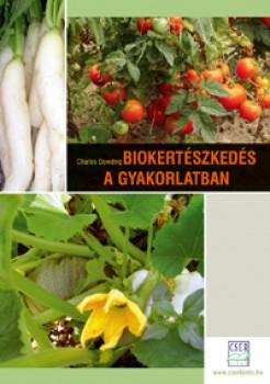 Könyv Biokertészkedés a gyakorlatban