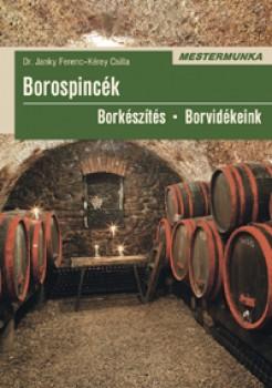 Borospincék Borkészítés Borvidékeink, Mezőgazdaság - Szőlészet, borászat