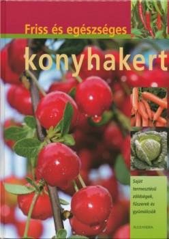 Könyv Friss és egészséges konyhakert