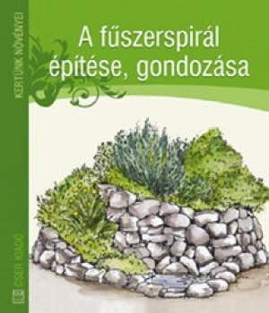 Könyv A fűszerspirál építése, gondozása