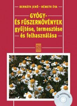 Gyógy- és fűszernövények gyűjtése, termesztése és felhasználása