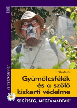 Könyv Gyümölcsfélék és a szőlő kiskerti védelme