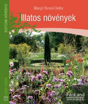 Könyv Illatos növények - Kertünk növényei - Kertészkedés