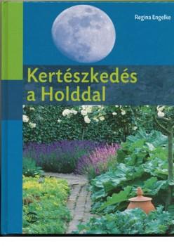 Kertészkedés a holddal - Összhangban a természettel