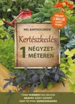 Kertészkedés 1 négyzetméteren (Könyv)Vissza Törlés Töröl Klónoz Ment Ment és folytat