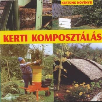 Kerti komposztálás - Kertünk növényei sorozat