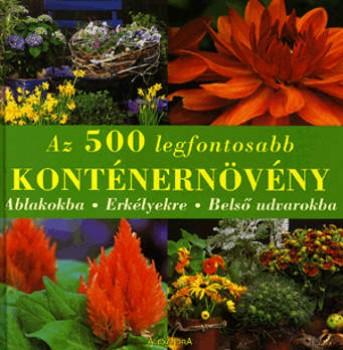Az 500 legfontosabb konténernövény - Csodálatos növényzet kis helyen