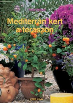 Könyv Mediterrán kert a teraszon - Kertészkedés