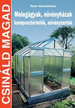 Könyv Melegágyak, növényházak, komposztérlelők, növénytartók