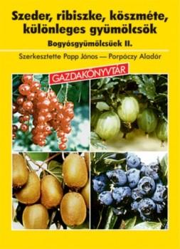 Szeder, ribiszke, köszméte, különleges gyümölcsök (Könyv)