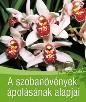 A szobanövények ápolásának alapjai - Kertészkedés, Könyv